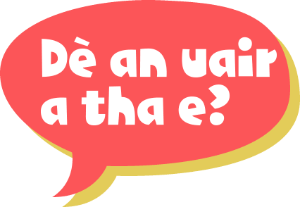 """Speech bubble with \'What is the time?"""" in Gaelic"""