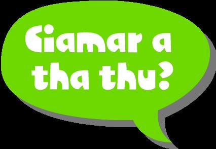 Speech bubble - Ciamar a tha thu?